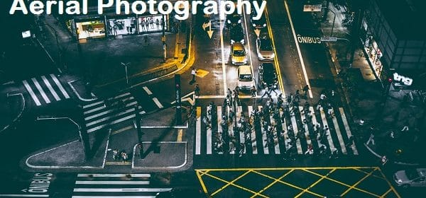 Aerial Photography Explained by an Experienced Photographer