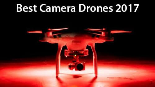 A Buyers Guide to the Best Camera Drones in 2017